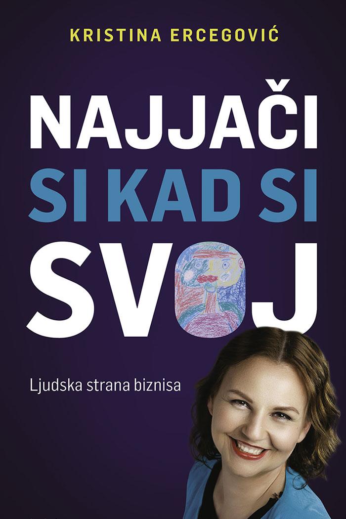 Najjači si kad si svoj: Nova knjiga Kristine Ercegović vodič je za sve poduzetnike