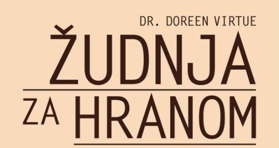 Žudnja za hranom - nova knjiga Doreen Virtue