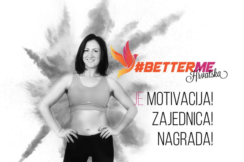 Better Me Hrvatska: Prihvati izazov i gubi suvišne kilograme!