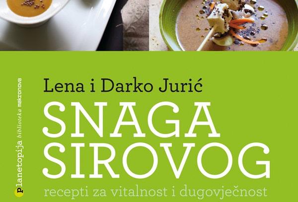 Snaga sirovog – nova knjiga Lene i Darka Jurića