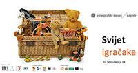 Etnografski Muzej zove u Svijet igračaka!